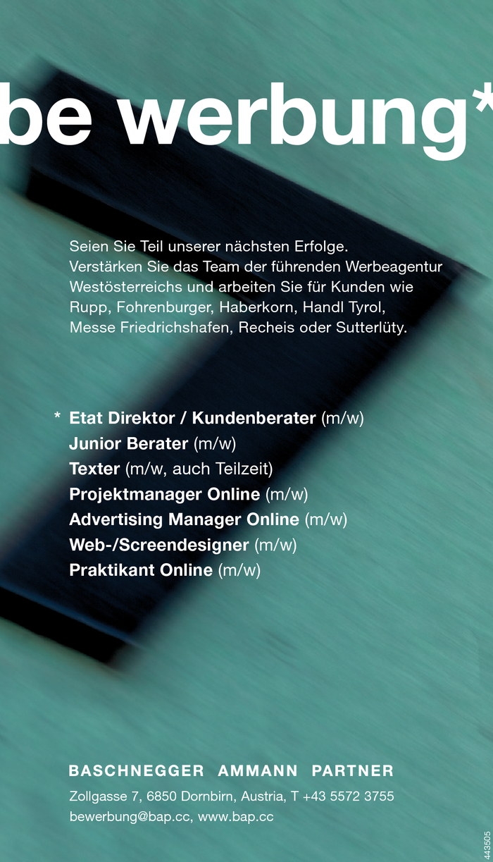 Etat Direktor/in, Junior Berater/in, Texter/in, Projektmanager/in, Advertising Manager/in, Web-/Screendesigner/in, Praktikant/in
