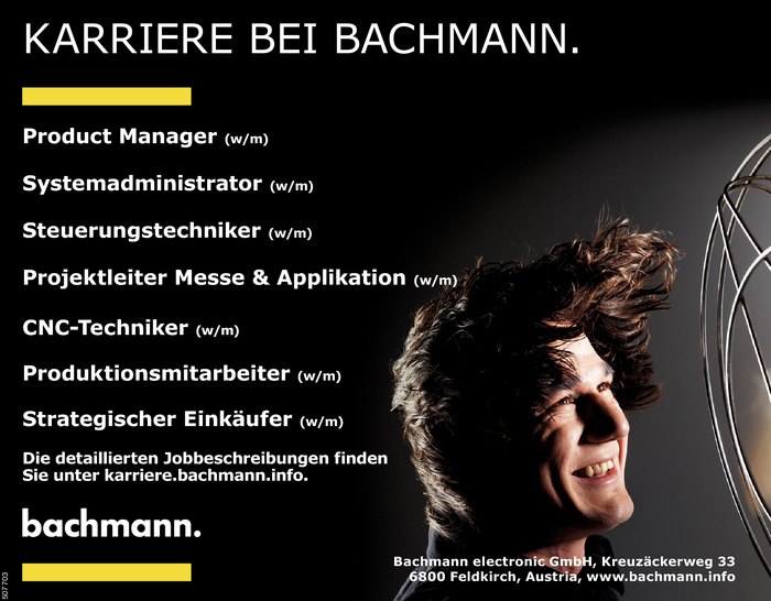 Product Manager/in, Systemadministrator/in, Steuerungstechniker/in, Projektleiter/in Messe & Applikation, CNC-Techniker/in, Produktionsmitarbeiter/in, Einkäufer/in